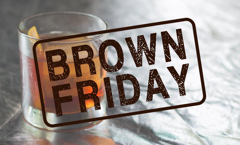 Brown Friday – November 25