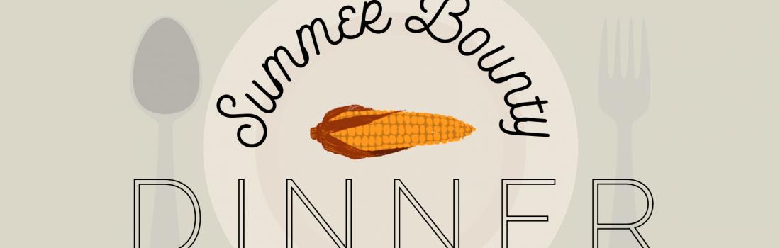 Summer Bounty Dinner
